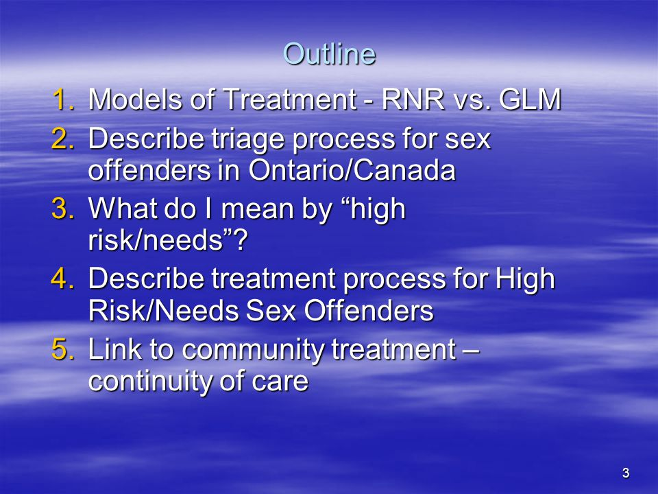 Outline Models of Treatment - RNR vs. GLM. Describe triage process for sex offenders in Ontario/Canada.