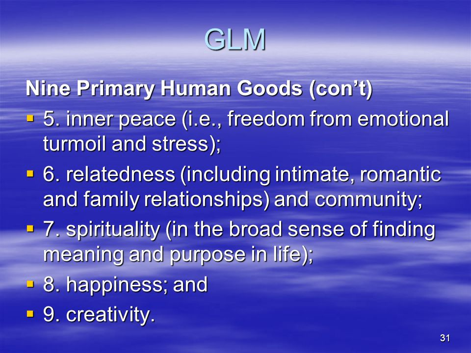 GLM Nine Primary Human Goods (con't)