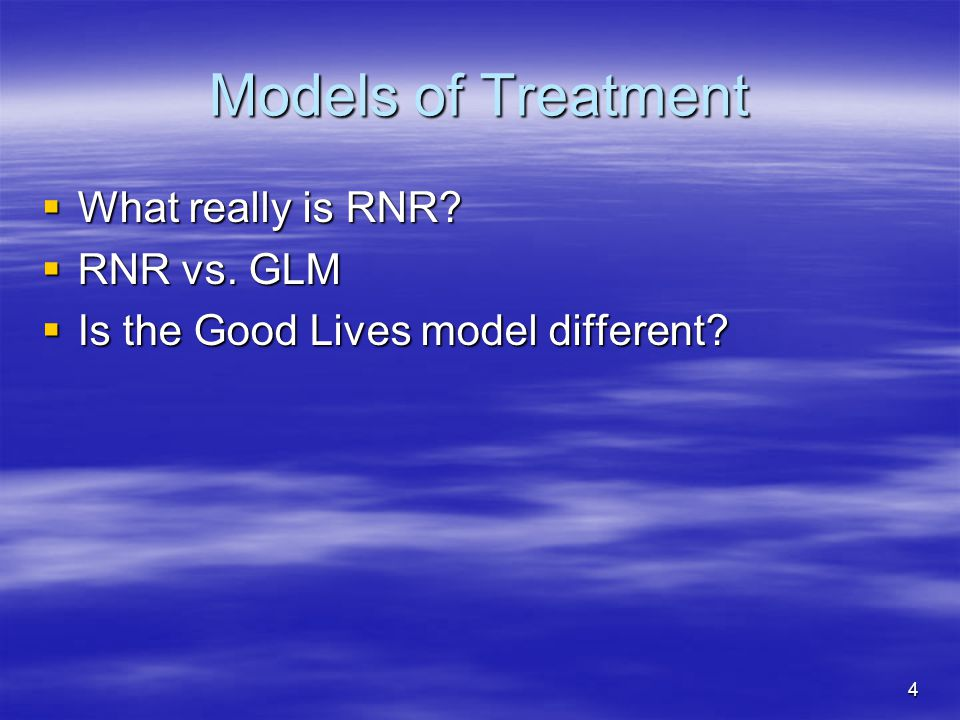 Models of Treatment What really is RNR RNR vs. GLM