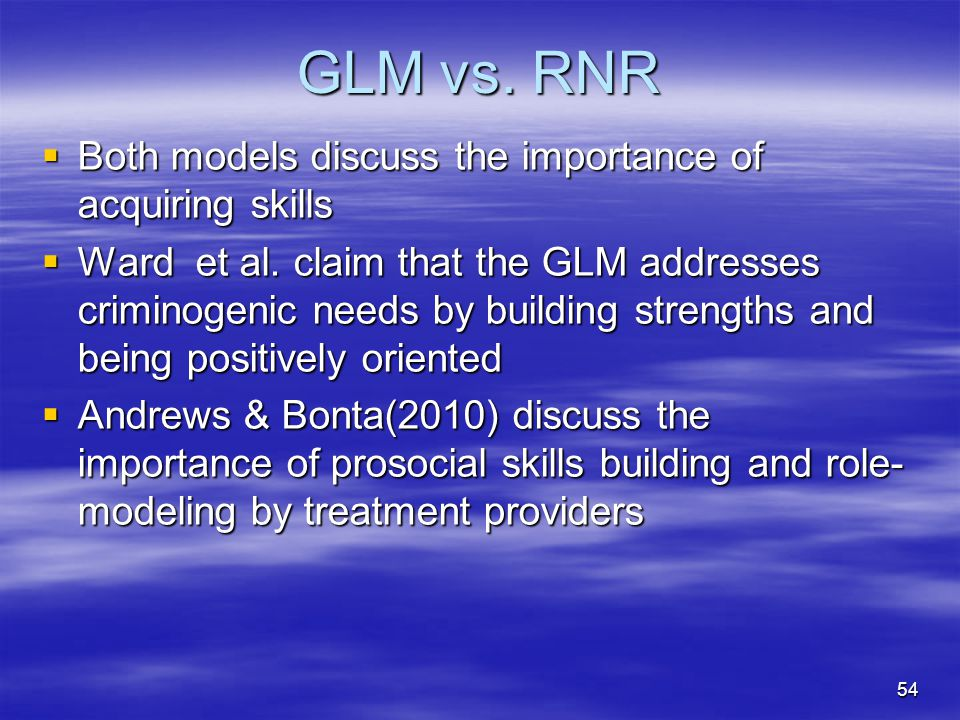 GLM vs. RNR Both models discuss the importance of acquiring skills