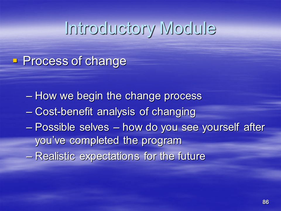 Introductory Module Process of change How we begin the change process