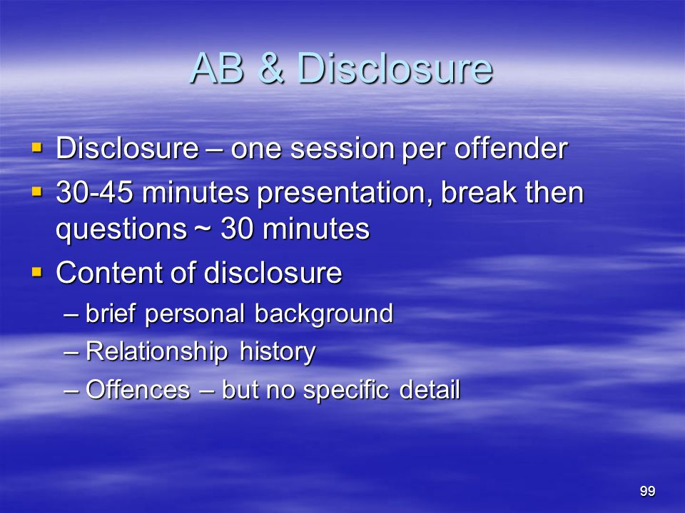AB & Disclosure Disclosure – one session per offender