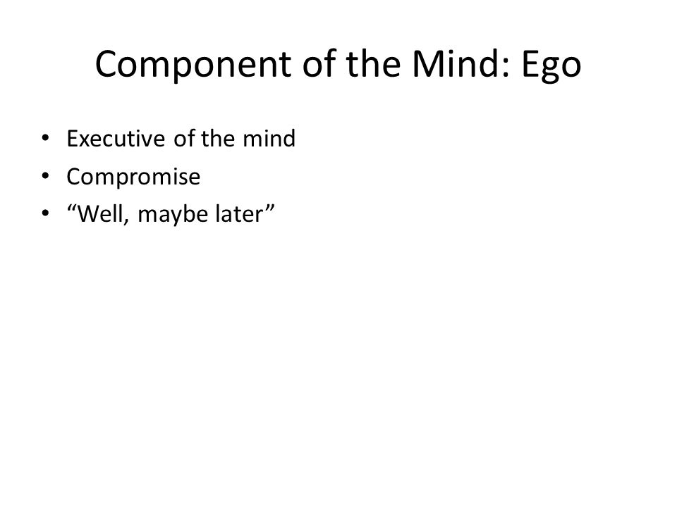 Component of the Mind: Ego