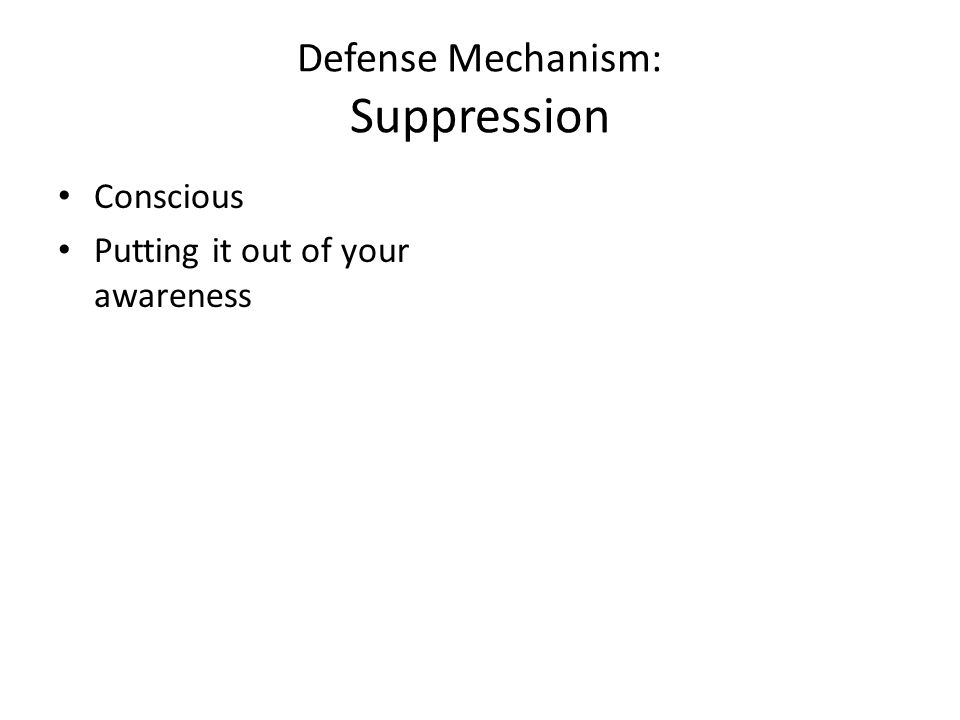 Defense Mechanism: Suppression