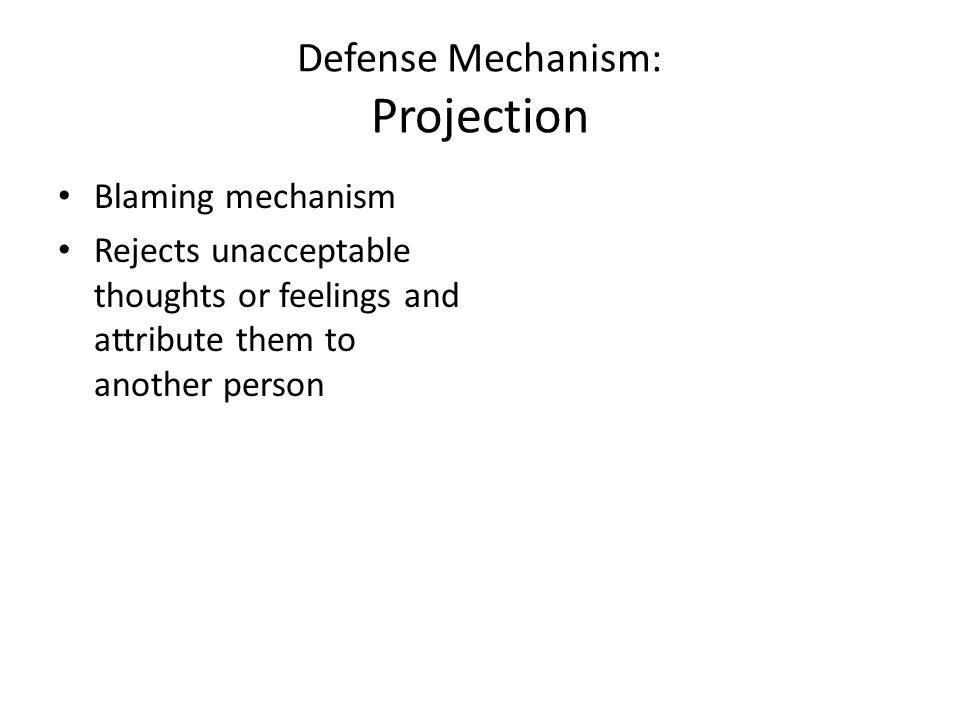Defense Mechanism: Projection