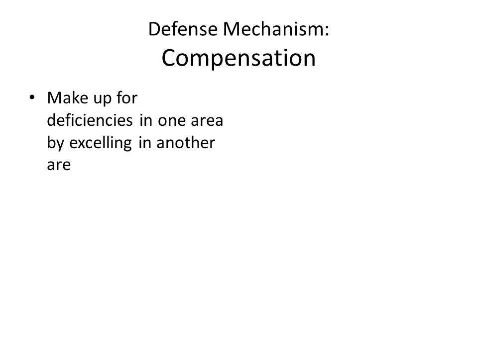 Defense Mechanism: Compensation