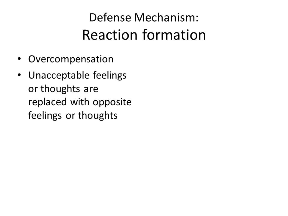 Defense Mechanism: Reaction formation