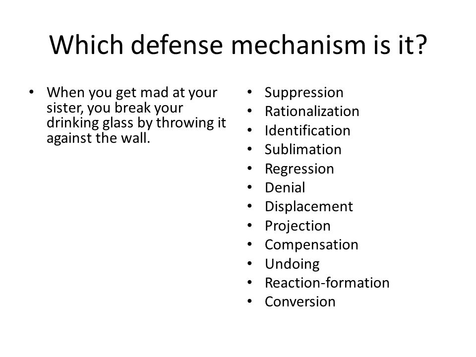 Which defense mechanism is it