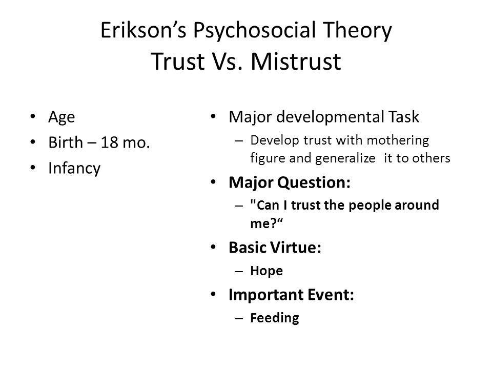 Erikson's Psychosocial Theory Trust Vs. Mistrust