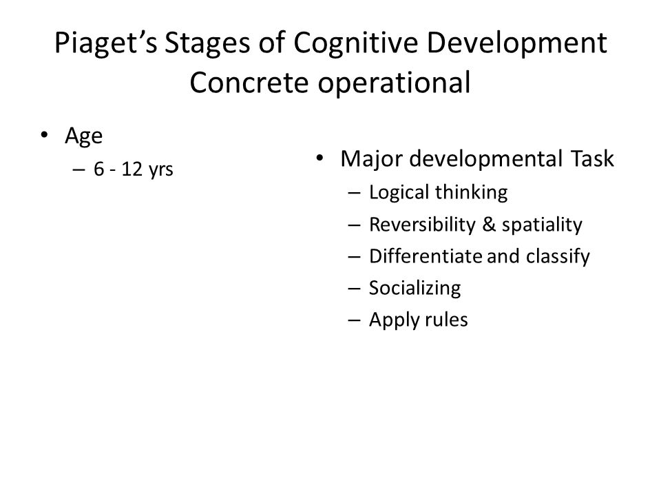 Piaget's Stages of Cognitive Development Concrete operational