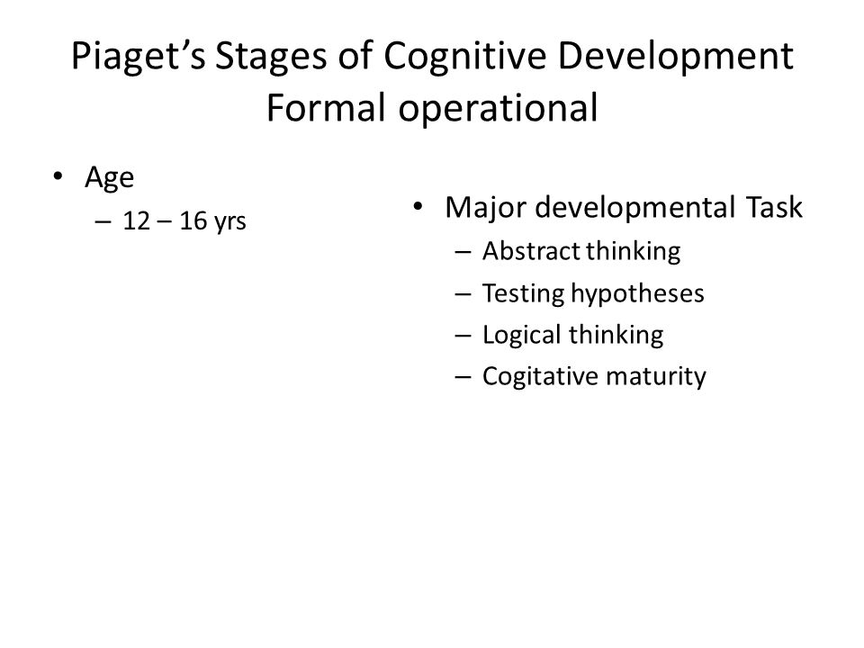 Piaget's Stages of Cognitive Development Formal operational