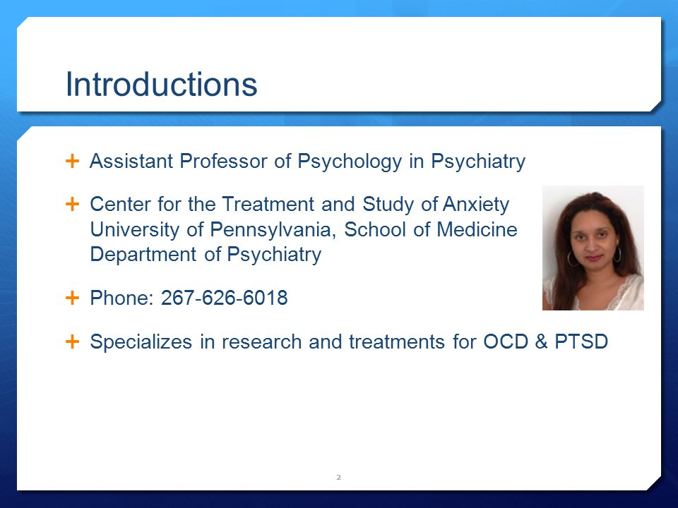 Introductions Assistant Professor of Psychology in Psychiatry