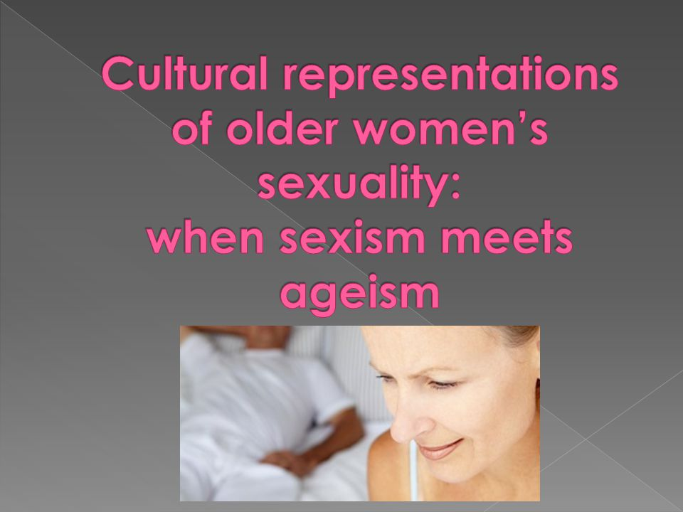 Cultural representations of older women's sexuality: when sexism meets ageism