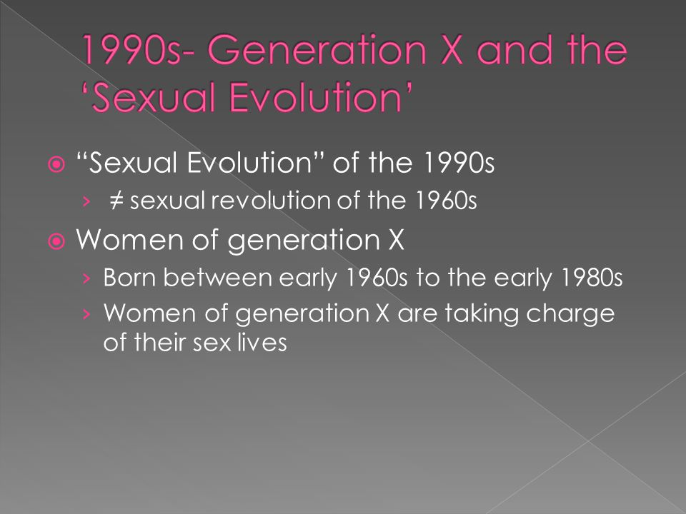 1990s- Generation X and the 'Sexual Evolution'