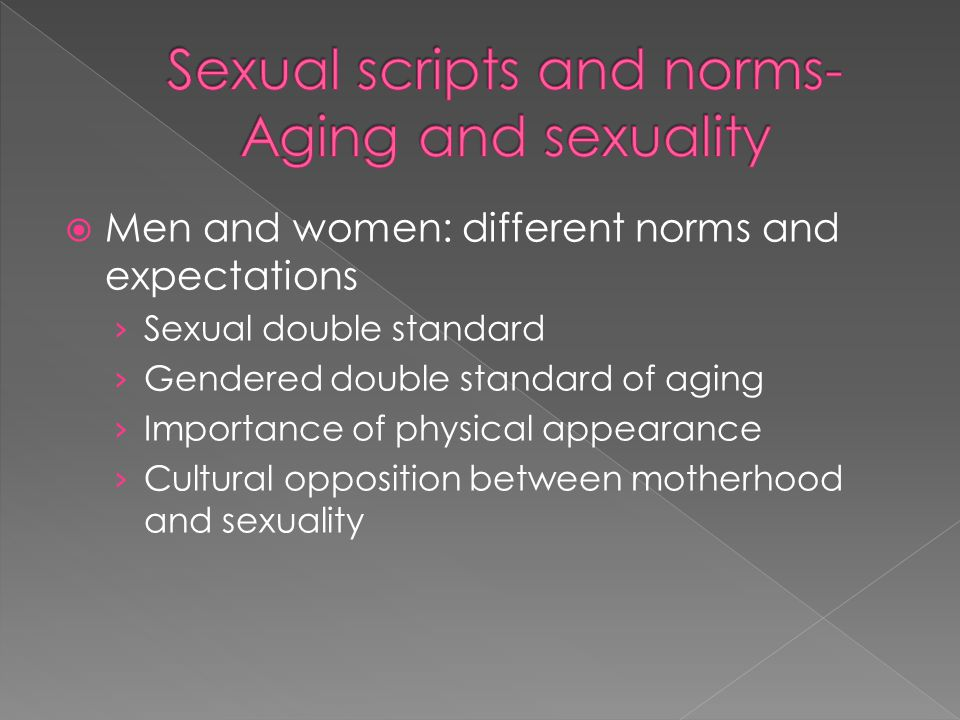 Sexual scripts and norms- Aging and sexuality
