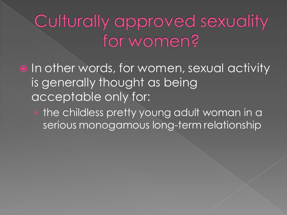 Culturally approved sexuality for women