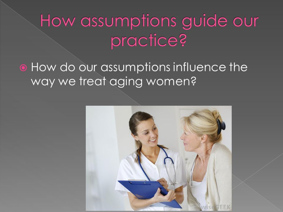 How assumptions guide our practice