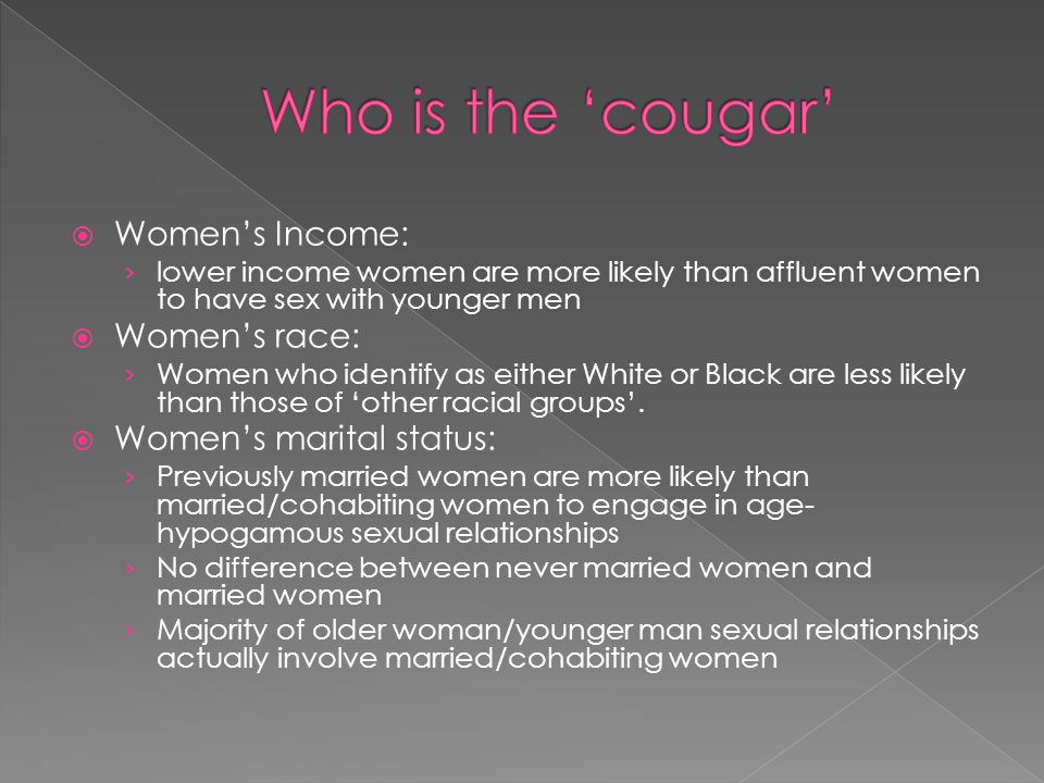 Who is the 'cougar' Women's Income: Women's race:
