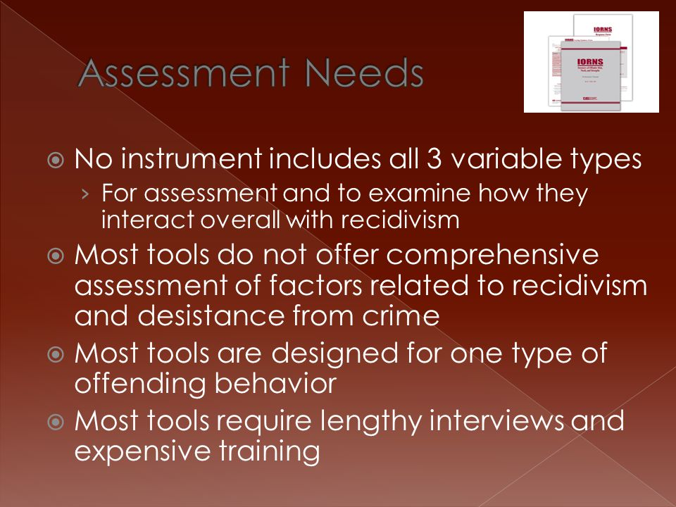 Assessment Needs No instrument includes all 3 variable types