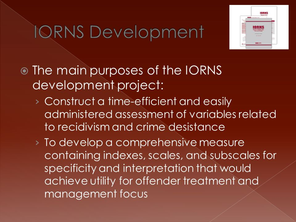 IORNS Development The main purposes of the IORNS development project: