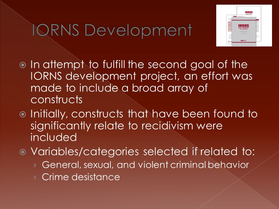 IORNS Development In attempt to fulfill the second goal of the IORNS development project, an effort was made to include a broad array of constructs.