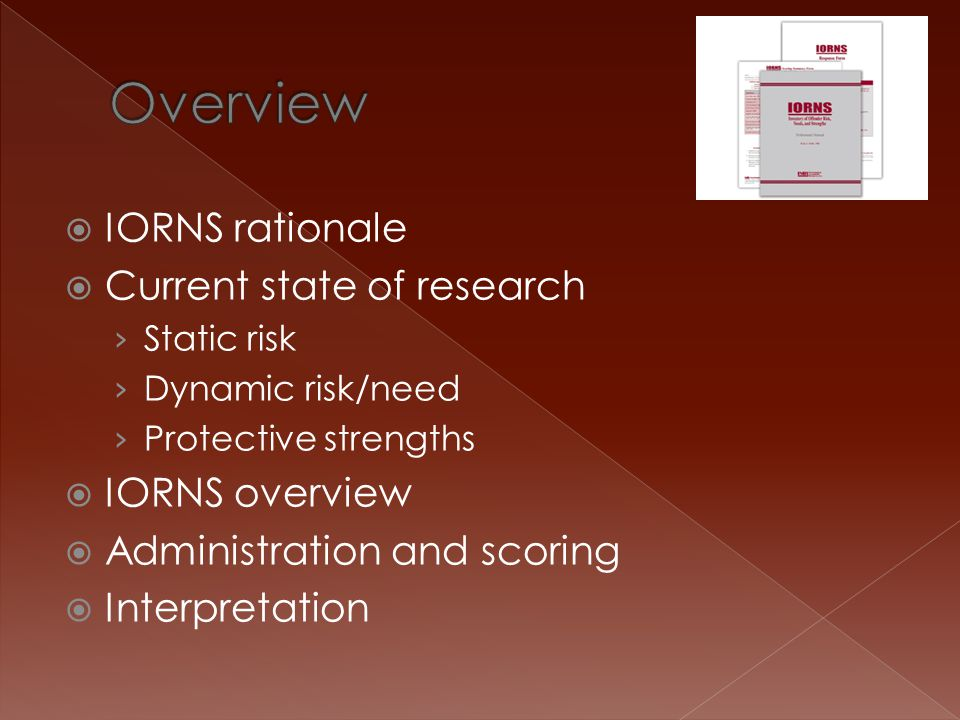 Overview IORNS rationale Current state of research IORNS overview