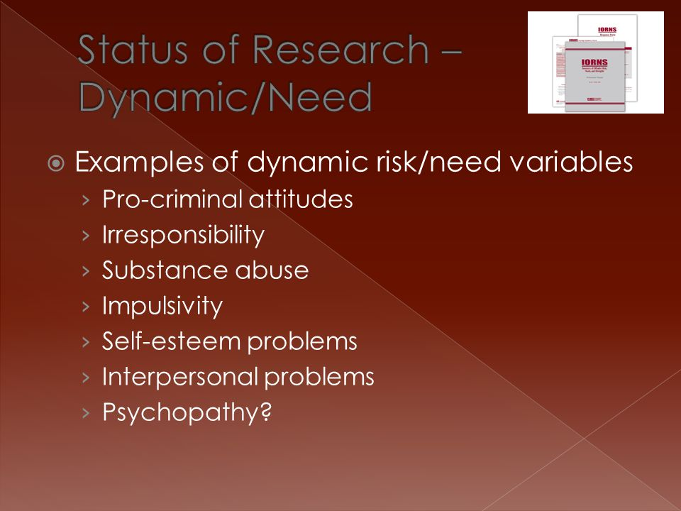Status of Research – Dynamic/Need