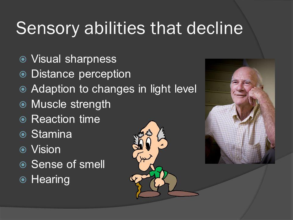Sensory abilities that decline