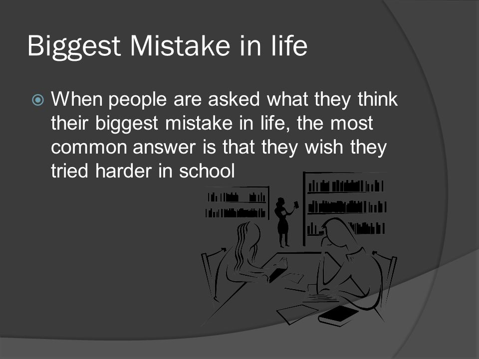 Biggest Mistake in life