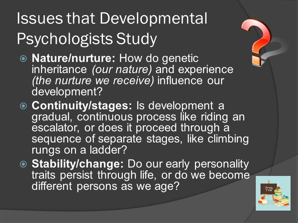 Issues that Developmental Psychologists Study