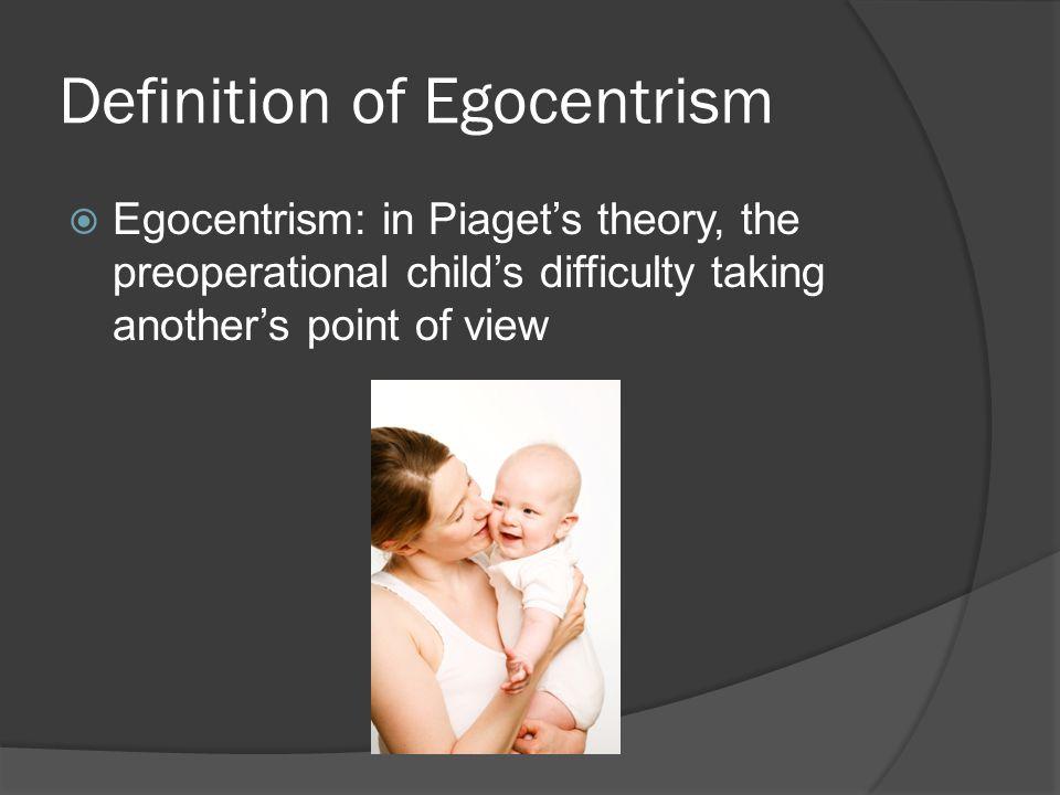 Definition of Egocentrism