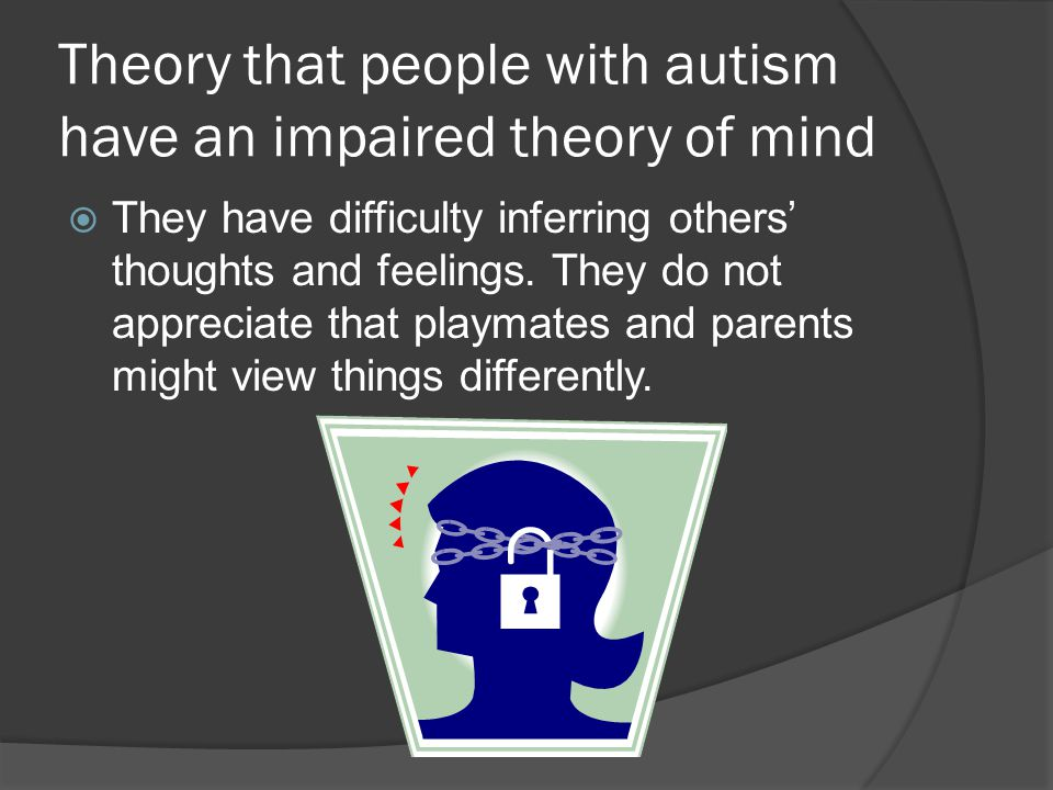 Theory that people with autism have an impaired theory of mind