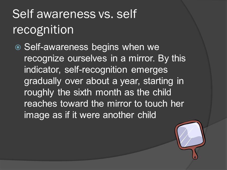 Self awareness vs. self recognition