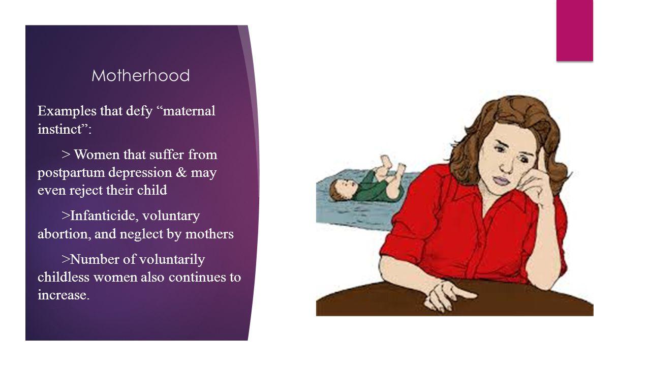 Motherhood Examples that defy maternal instinct :
