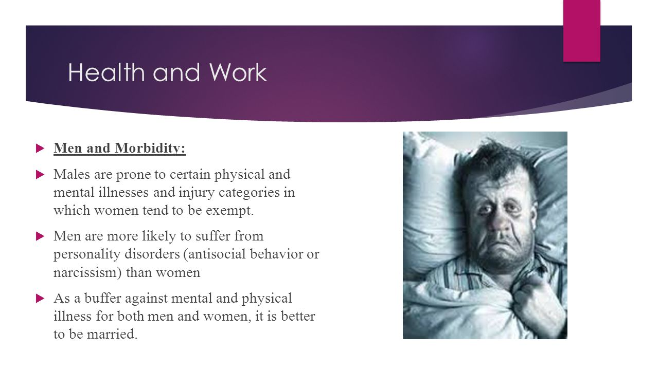 Health and Work Men and Morbidity: