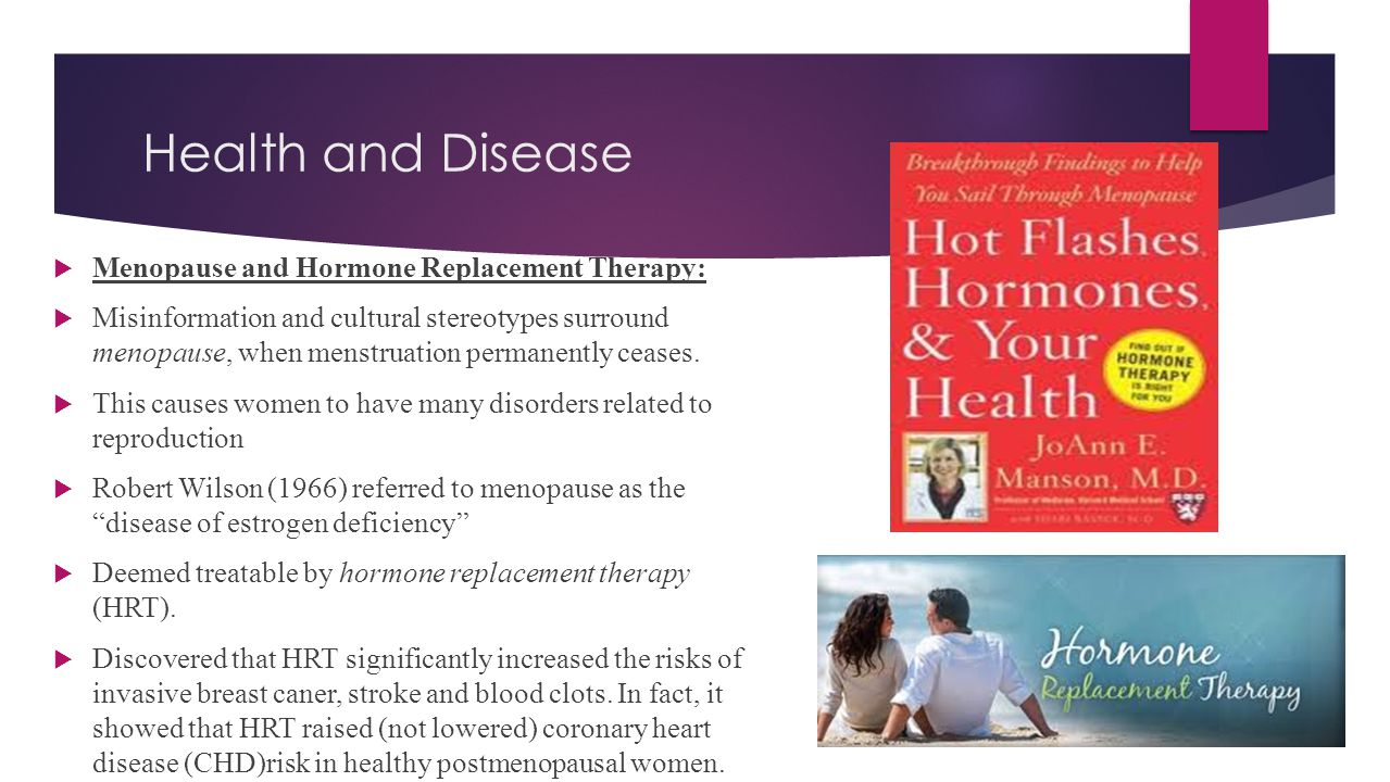 Health and Disease Menopause and Hormone Replacement Therapy: