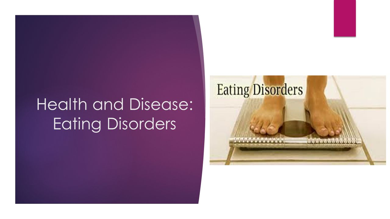 Health and Disease: Eating Disorders