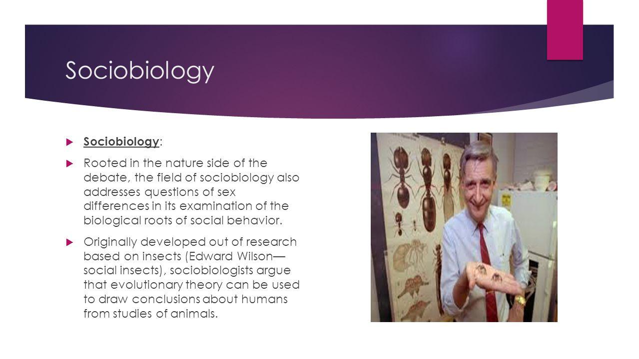 Sociobiology Sociobiology:
