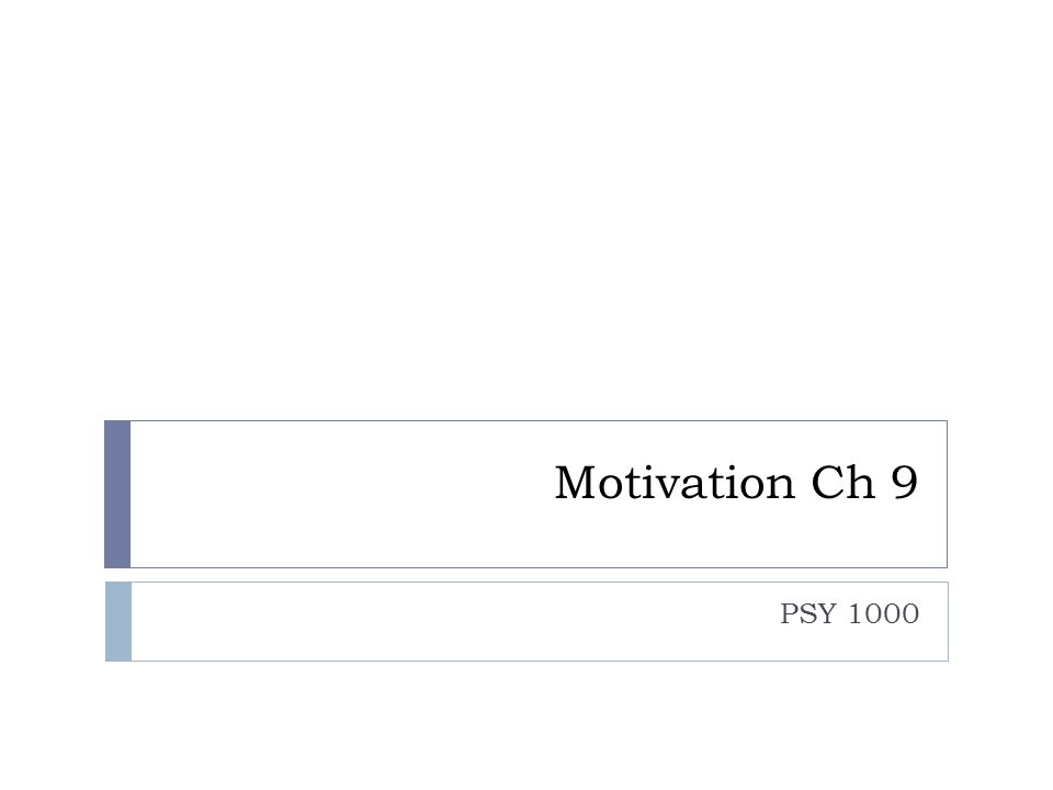 Motivation Ch 9 PSY 1000