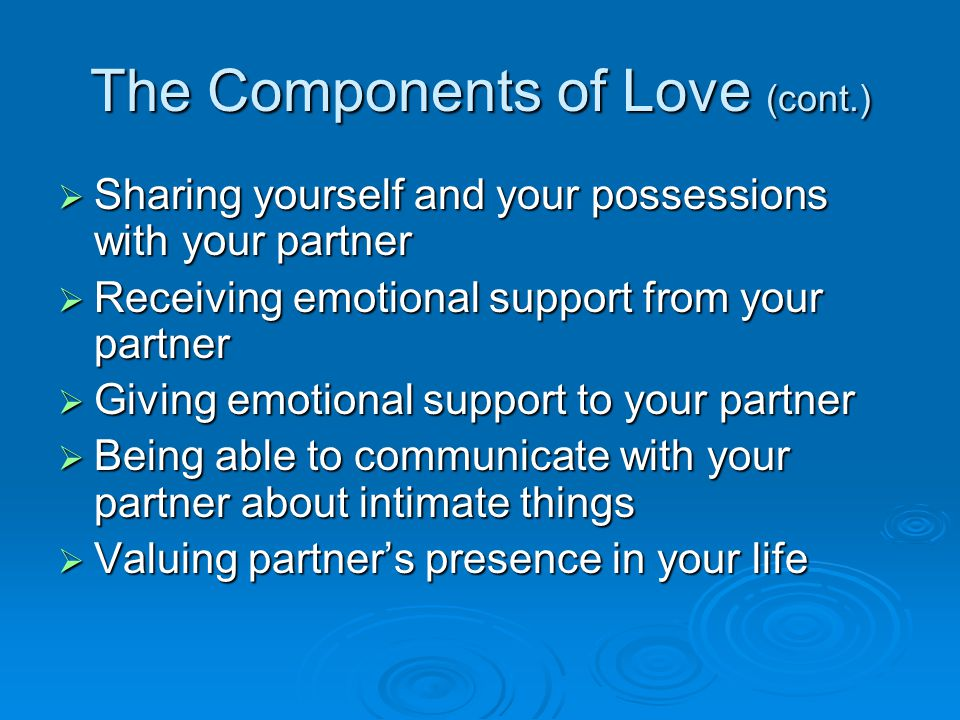 The Components of Love (cont.)