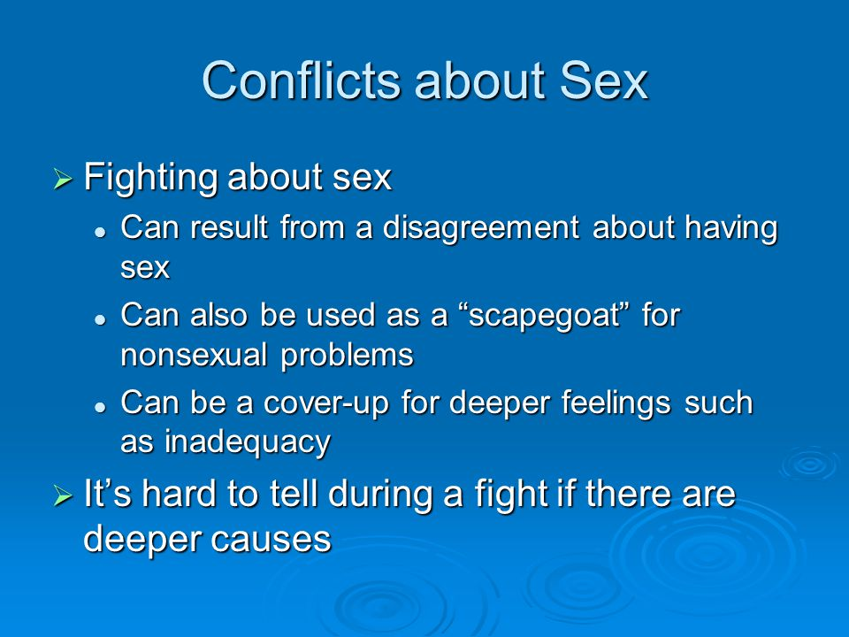 Conflicts about Sex Fighting about sex