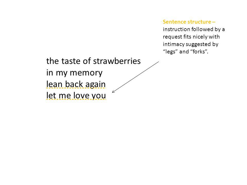 the taste of strawberries in my memory lean back again let me love you
