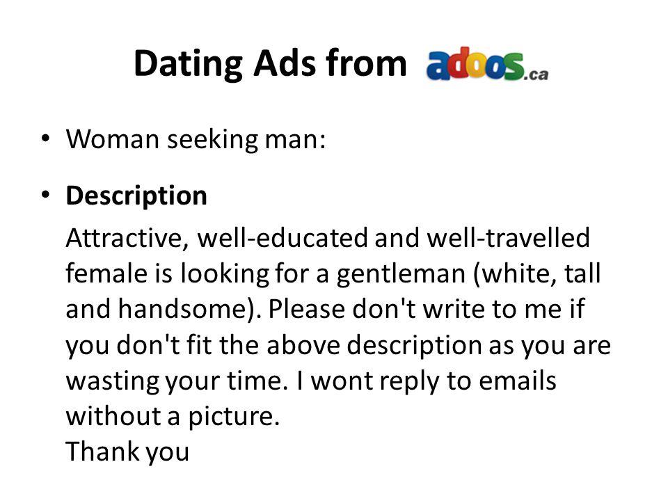 Dating Ads from Woman seeking man: Description