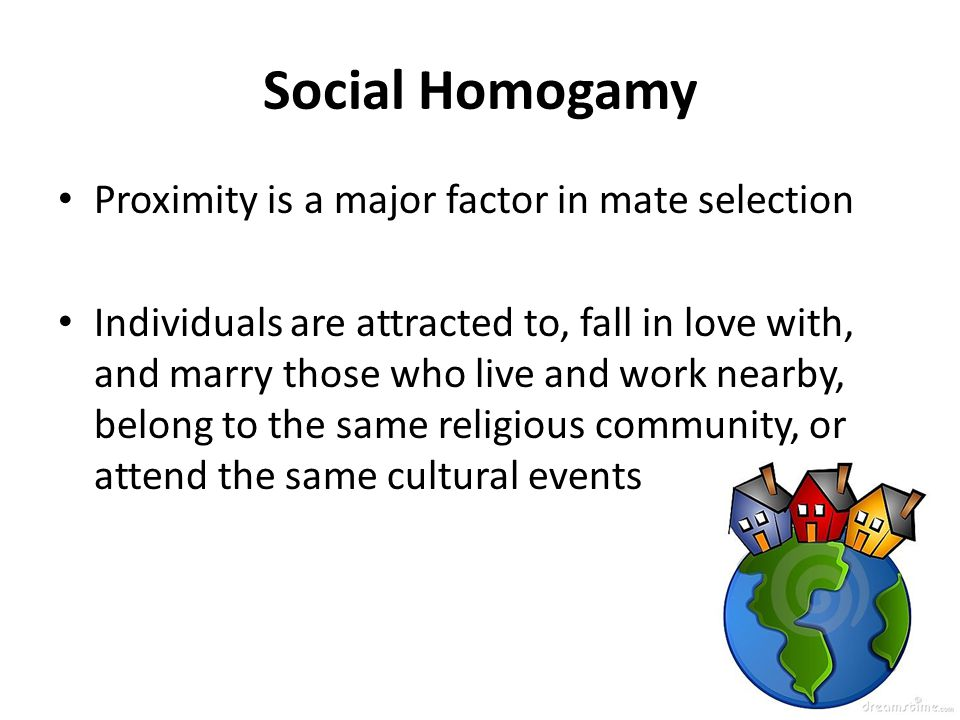 Social Homogamy Proximity is a major factor in mate selection