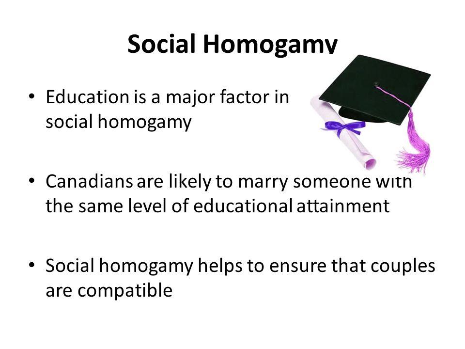Social Homogamy Education is a major factor in social homogamy