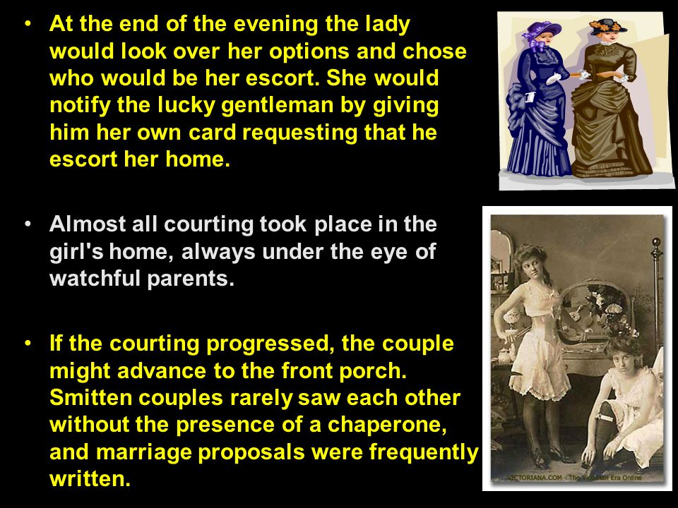 At the end of the evening the lady would look over her options and chose who would be her escort. She would notify the lucky gentleman by giving him her own card requesting that he escort her home.