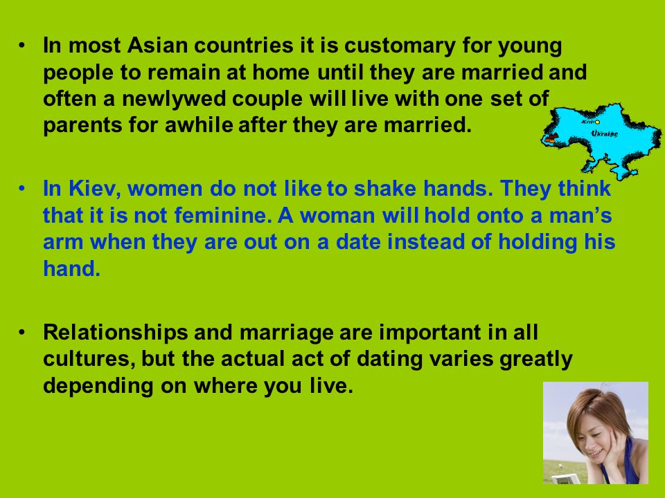 In most Asian countries it is customary for young people to remain at home until they are married and often a newlywed couple will live with one set of parents for awhile after they are married.