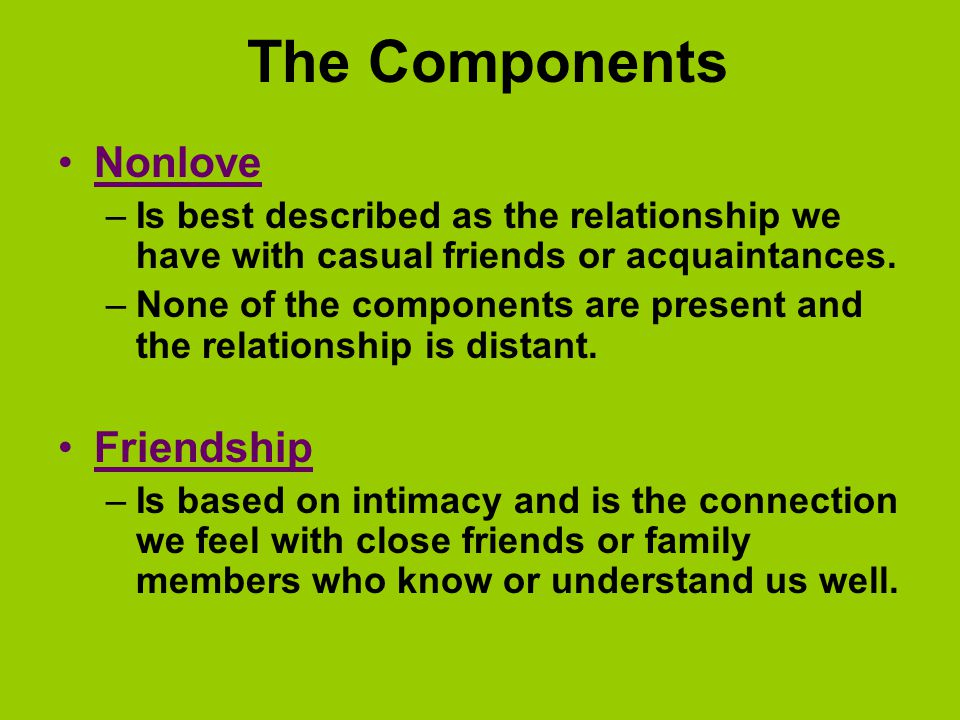 The Components Nonlove Friendship