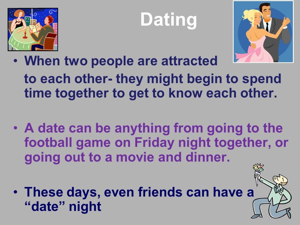 Dating When two people are attracted
