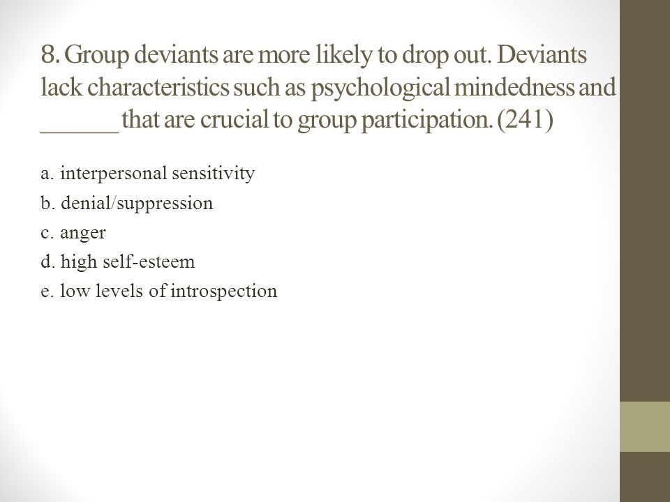 8. Group deviants are more likely to drop out